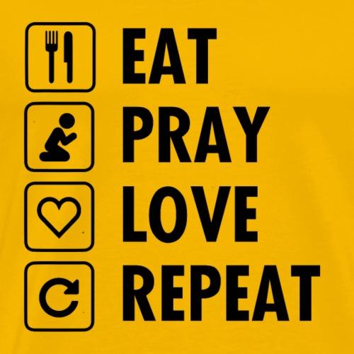 eat pray love repeat N - Maglietta Premium da uomo