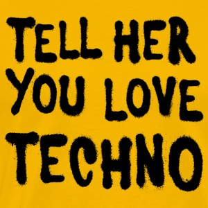 Tell her you love techno - Men's Premium T-Shirt