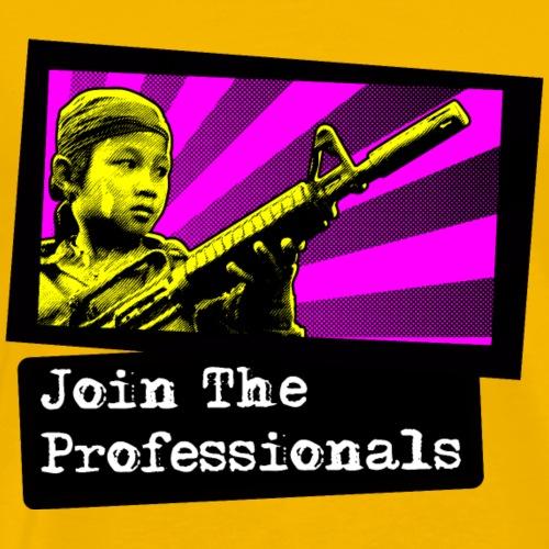 Join the Professionals - Men's Premium T-Shirt