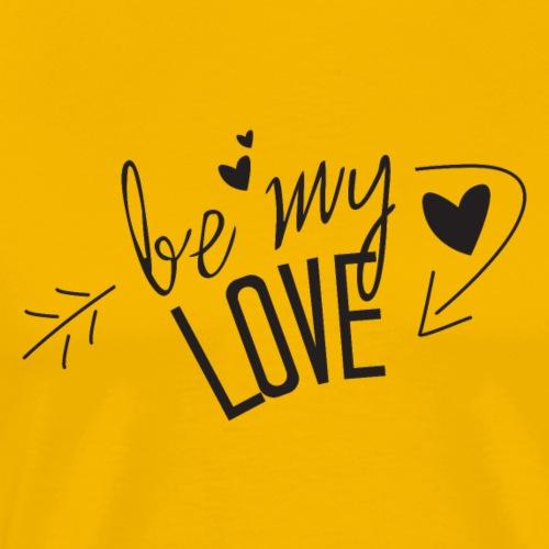 SanValentino Be My Love - Maglietta Premium da uomo
