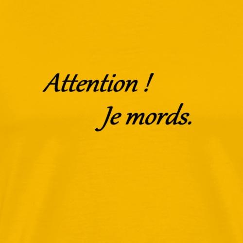 attention je mords - T-shirt Premium Homme