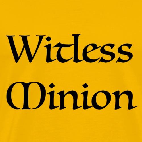 Witless Minion - Men's Premium T-Shirt
