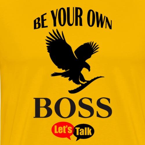 Be your own Boss eagle dark - Männer Premium T-Shirt