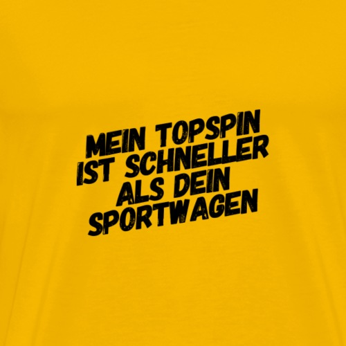 Mein Topspin ist schneller als dein Sportwagen - Männer Premium T-Shirt