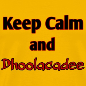 keep calm and dhoolacadee - Premium T-skjorte for menn