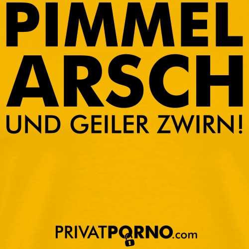 Pimmel Arsch und Zwirn - Männer Premium T-Shirt