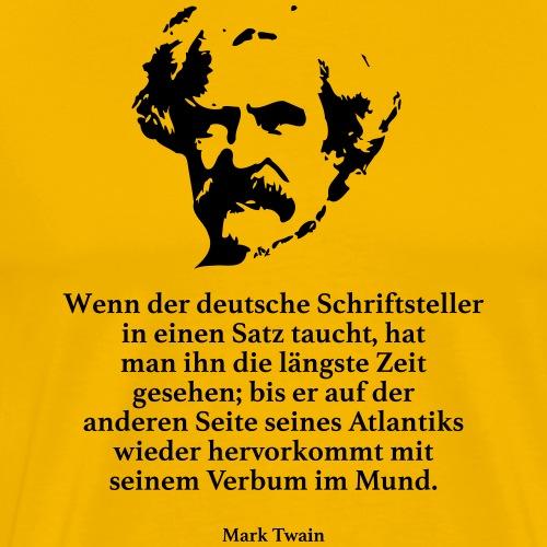 Twain: Wenn der deutsche Schriftsteller in einen - Männer Premium T-Shirt