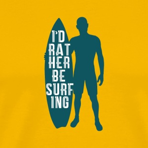 Rather go surfing! - Men's Premium T-Shirt