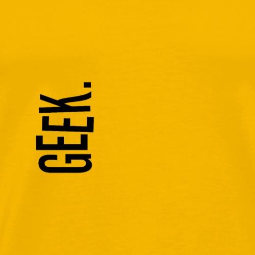 Be a GEEK. Farbe Schwarz - Männer Premium T-Shirt