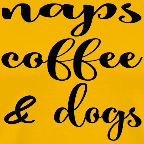 Naps, Coffee & Dogs - Männer Premium T-Shirt
