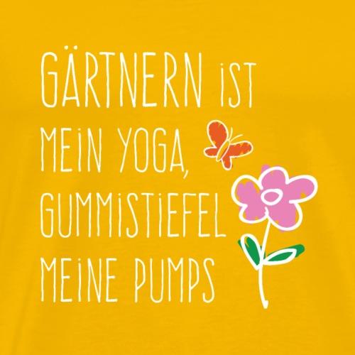 Gärtnern ist mein Yoga, Gummitstiefel meine Pumps. - Männer Premium T-Shirt