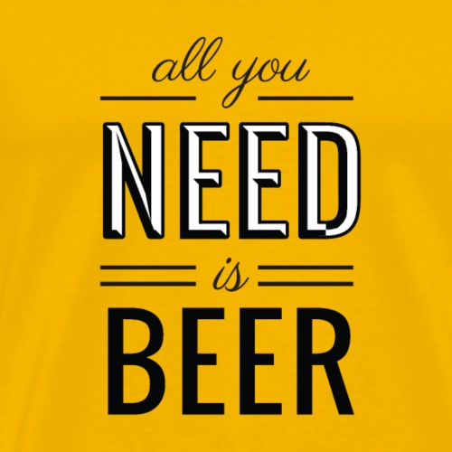 all you need is beer - Mannen Premium T-shirt