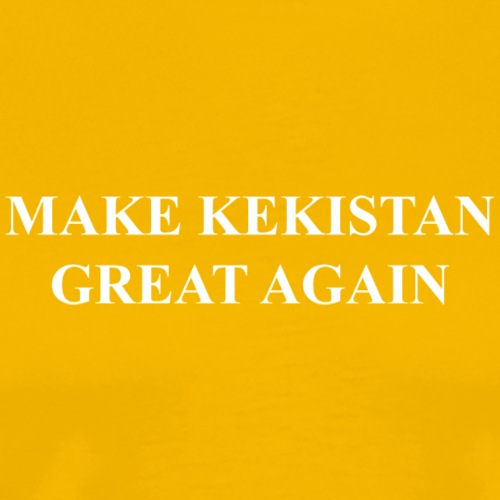 MAKE KEKISTAN GREAT AGAIN - Men's Premium T-Shirt