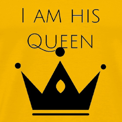 I am his Queen - Männer Premium T-Shirt
