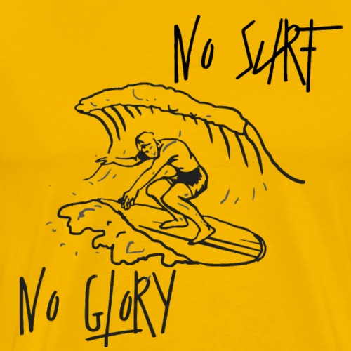 No surf no glory - Männer Premium T-Shirt