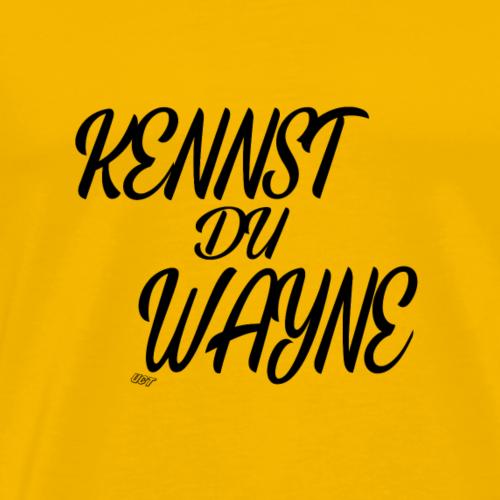 Kennst du Wayne schwarz - Männer Premium T-Shirt