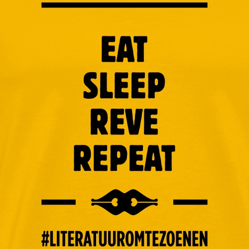 EAT SLEEP REVE REPEAT - Mannen Premium T-shirt