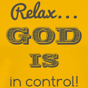 Relax God is in control - Männer Premium T-Shirt