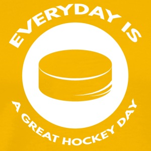 Hockey: Everyday is a great day hockey - Men's Premium T-Shirt