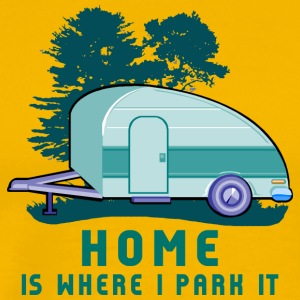 Camping Trailer Home is Where You Park It - Men's Premium T-Shirt