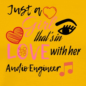 Just a girl that's in love with her Audio Engineer - Männer Premium T-Shirt