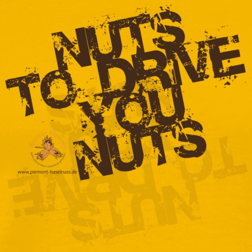 Nuts to drive you nuts2 - Männer Premium T-Shirt