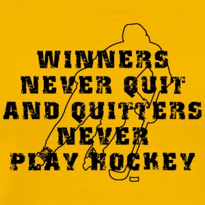 Hockey Winners Never Quit Quitters NEVER Play - Men's Premium T-Shirt