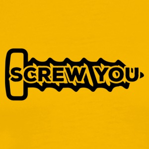 Mechanic: Screw You - Men's Premium T-Shirt