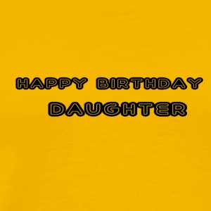 happy birthday daughter - Men's Premium T-Shirt