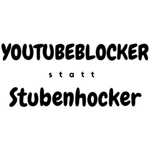 Youtubeblocker statt Stubenhocker - Männer Premium T-Shirt