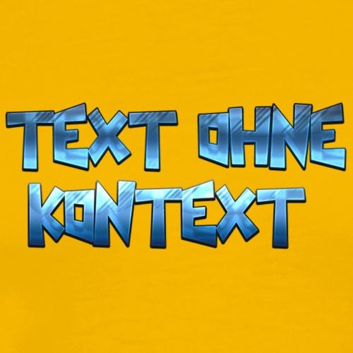 TEXT OHNE KONTEXT - Männer Premium T-Shirt