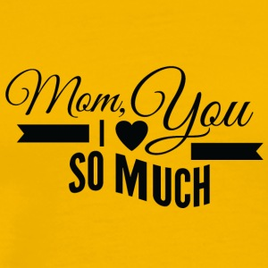mom i love you so much black - Men's Premium T-Shirt