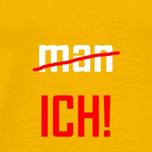 man ICH! - Männer Premium T-Shirt