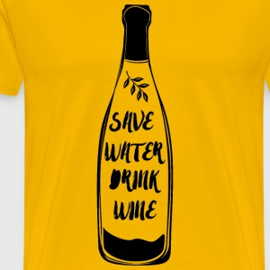 Wine: Save Water, Drink Wine! - Men's Premium T-Shirt