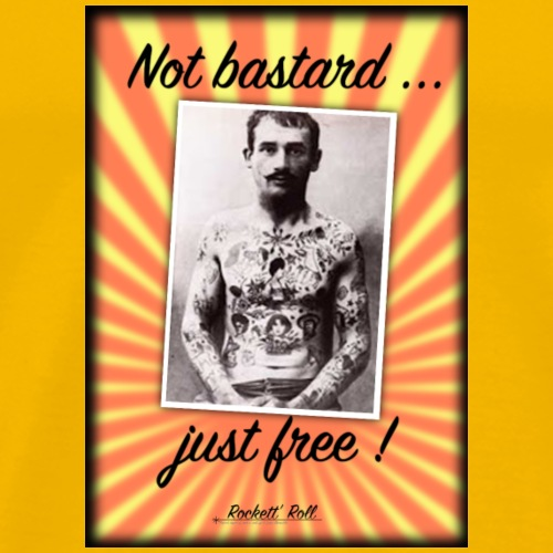 Not bastard - T-shirt Premium Homme