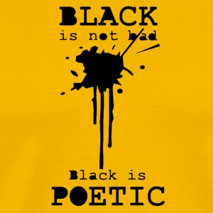 black is poetic - Men's Premium T-Shirt