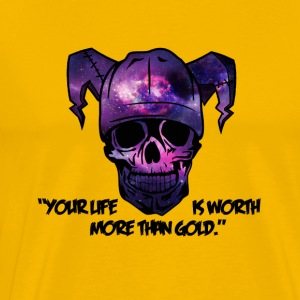 Skull - Your life is worth more than gold! - Men's Premium T-Shirt