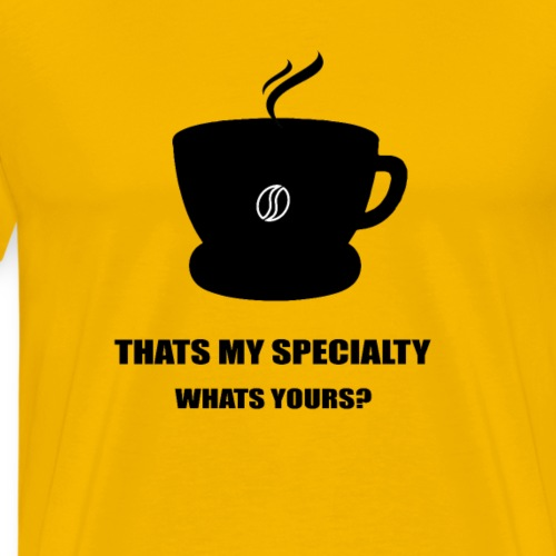 Coffee Thats My Speciality - Männer Premium T-Shirt