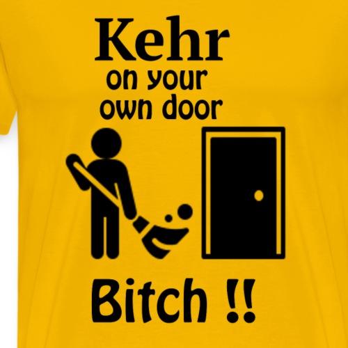Kehr on your own door ! (black) - Männer Premium T-Shirt