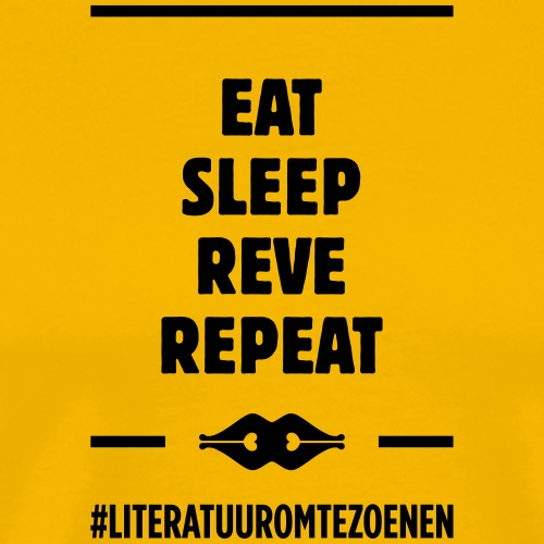 EAT SLEEP REVE REPEAT - Mannen Premium T-shirt