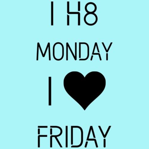 I hate Monday, I love Friday - Männer Premium T-Shirt