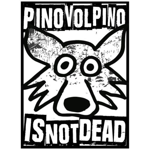Pino Volpino is not Dead - Maglietta Premium da uomo