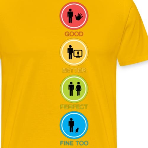 good better perfect fine too - Premium T-skjorte for menn