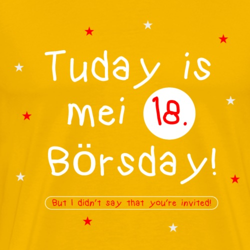 T-Shirt 18. Geburtstag Tuday is my 18. börsday