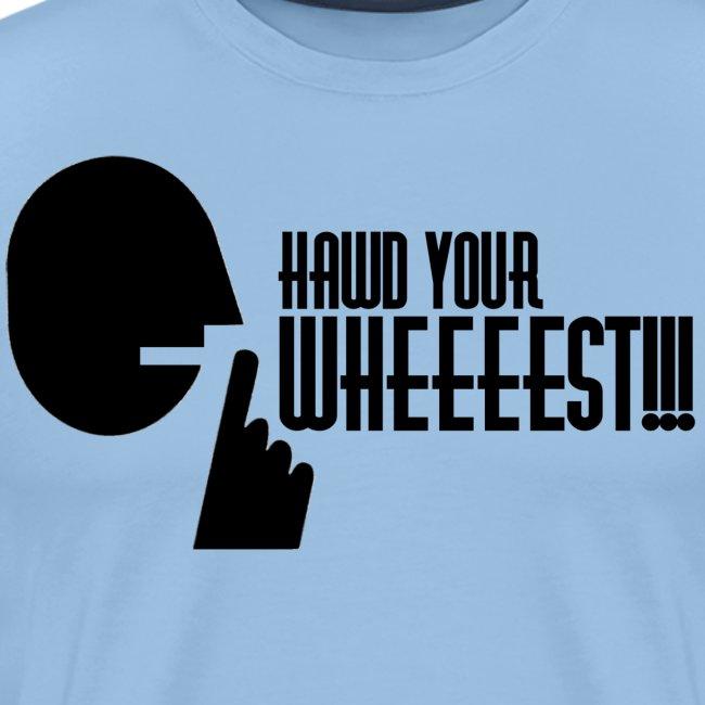 Hawd Your Wheeeest