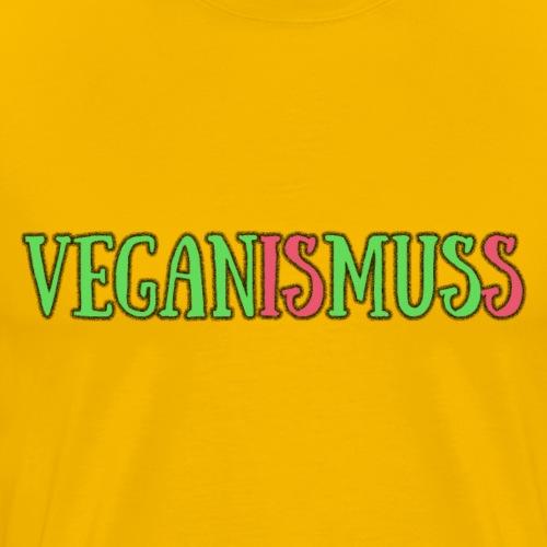 veganismuss - Männer Premium T-Shirt