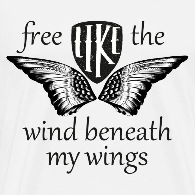 Free like the wind beneath my wings