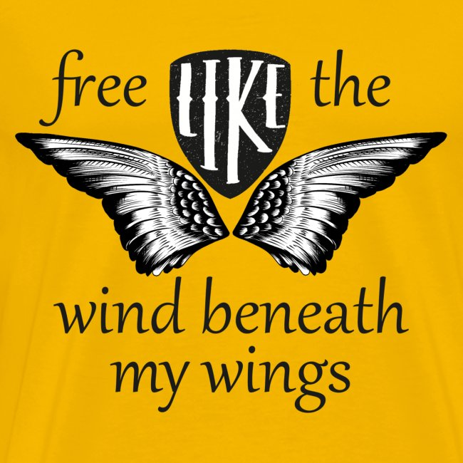 Free like the wind beneath my wings