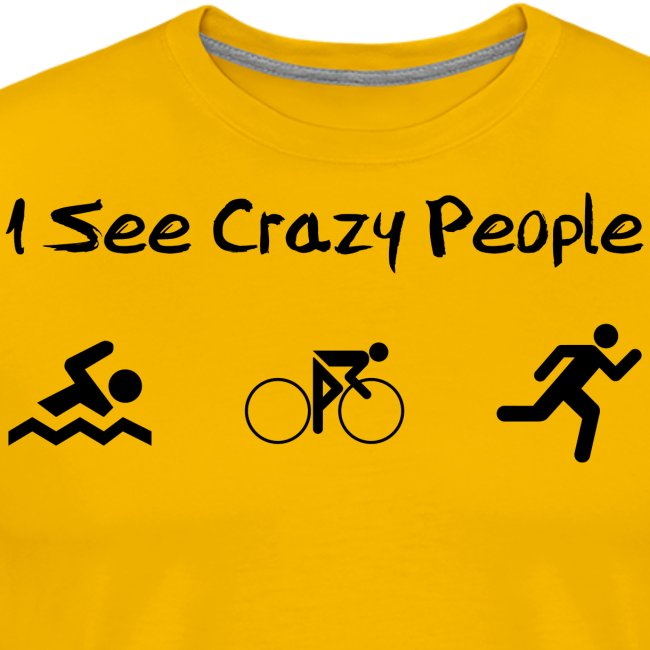 I see crazy people