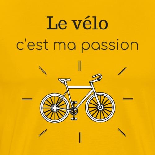 Le vélo, c'est ma passion - T-shirt Premium Homme